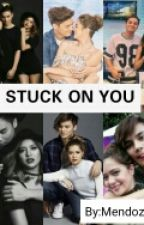 Stuck On You (SueNie) by MendozaNicole07