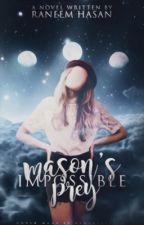Mason's Impossible Prey | ✔️ by FreedomHasan