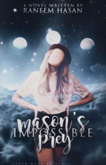 Mason's Impossible Prey | ✔️