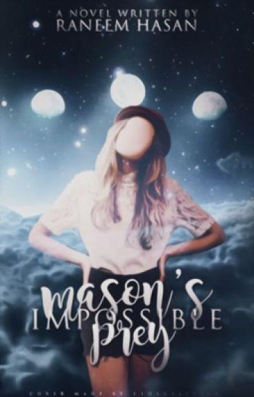 Mason's Impossible Prey by FreedomHasan