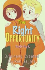 The Right Opportunity by Rah_is_me