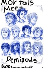Mortals meet the Demigods by Auroraclawfangirl