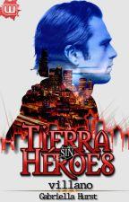 #1 Tierra sin Héroes: Villano by gabriella_is