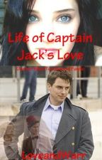 Life of Captain Jack's Love by LoveandWarr