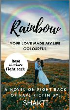 Rainbow- Your LOVE made MY LIFE COLOURFUL by SindhuKSV