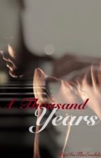 A Thousand Years (BoyxBoy) by InTheEnddd