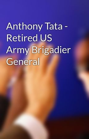 Anthony Tata -  Retired US Army Brigadier General  by anthonytata1