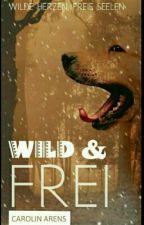 Wild und Frei ( Pausiert) by CarolinArens