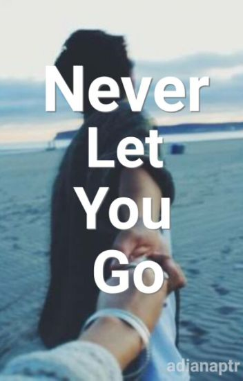 Never Let You