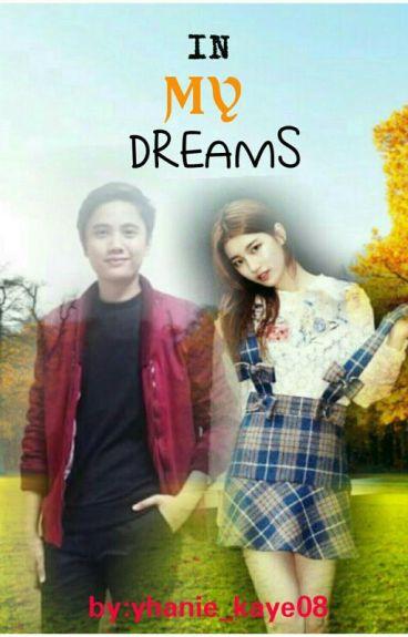 """""""IN MY DREAMS"""""""