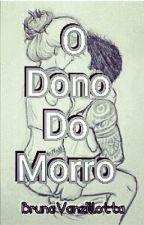 O Dono Do Morro by BrunaVanzillotta