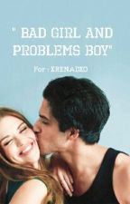 bad girl and problems Boy by xRenadxo