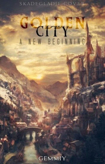GOLDEN CITY: A New Beginning