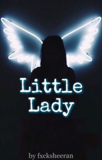Little Lady ➽ Ed Sheeran