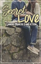 Secret Love (Sandro Marcos FanFiction) [STOPPED] by Pleiadesachelois