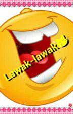 Lawak Tak Lawak by TeenRockstar