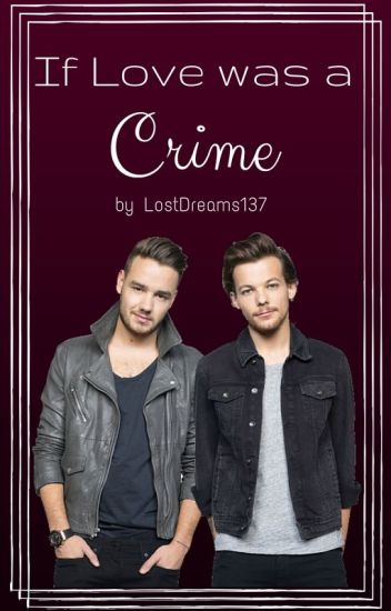 """ If Love Was A Crime 