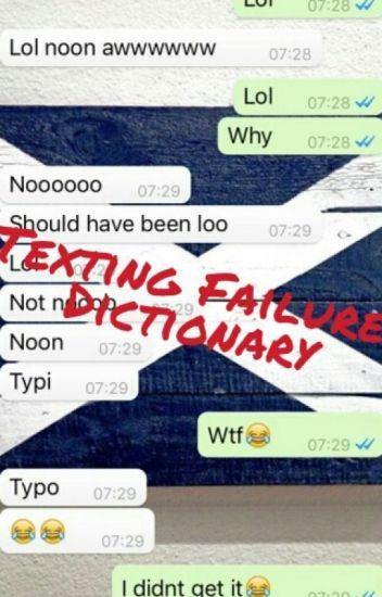 TEXTING FAILURE DICTIONARY