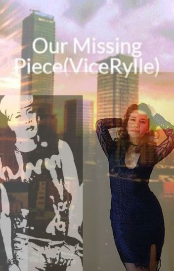 Our Missing Piece(ViceRylle)