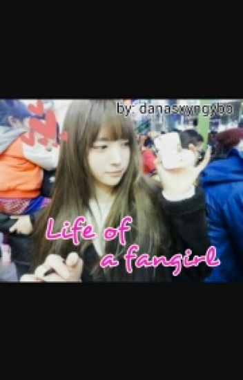 Life of a Fangirl (On Going)