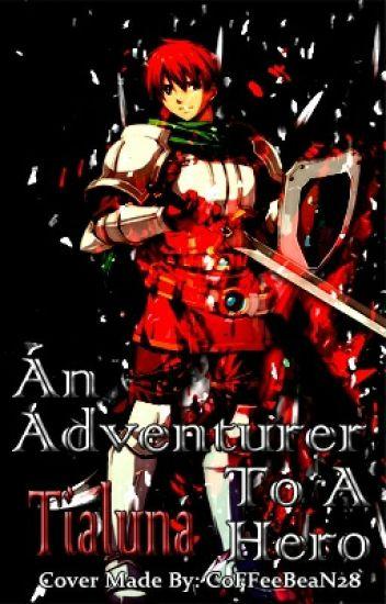 An Adventurer To A Hero