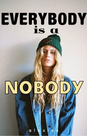 Everybody is a Nobody
