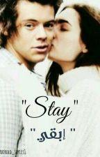 """Stay"" | ""إبقي"" H.S *قيد التعديل* by Habirold_styles1"
