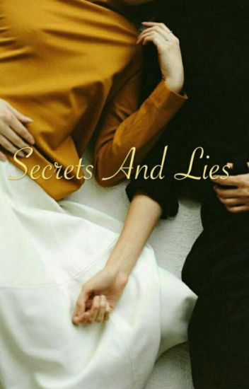 Secrets and Lies. ~HS~