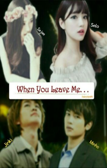 When You Leave Me. . .
