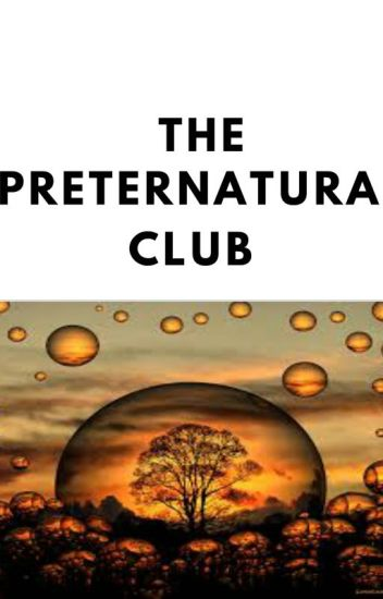 The Preternatural Club