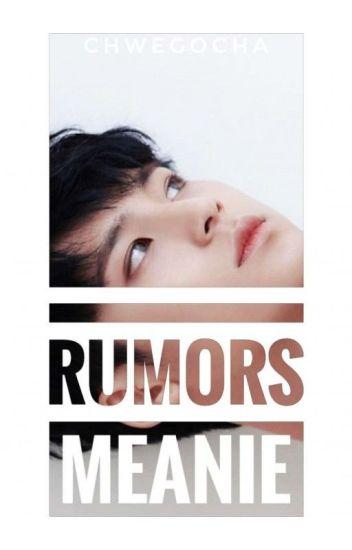 Rumors || Meanie