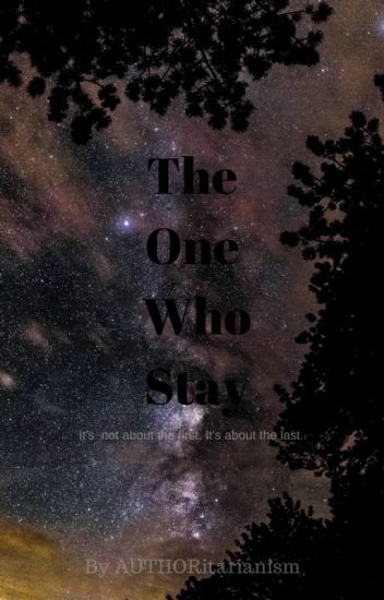 The One Who Stay(Unedited)