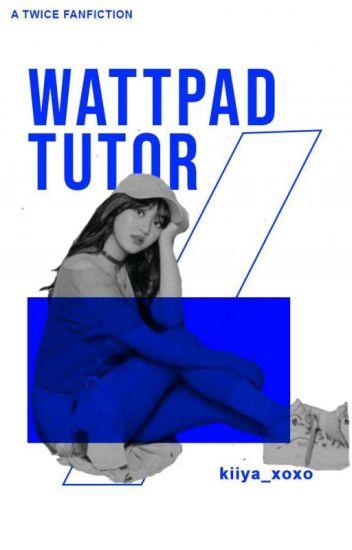 Wattpad tutor || Slow UD