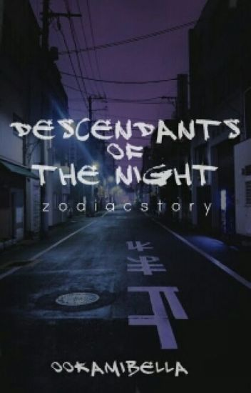 Descendants of the Night [Zodiac Story]