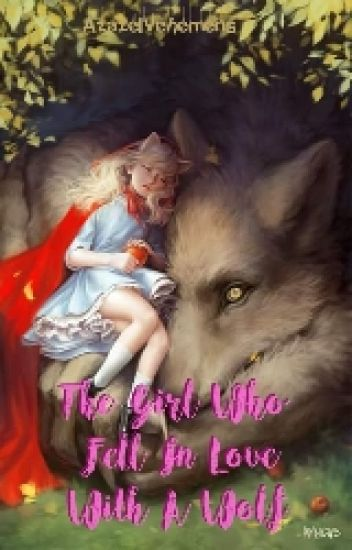 The Girl Who Fell In Love With A Wolf