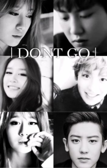 | DONT GO |