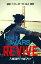 Revive: Wars [Book I] by TheAreebaHussain
