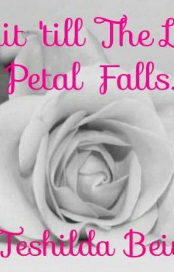 Wait Till The Last Petal Falls
