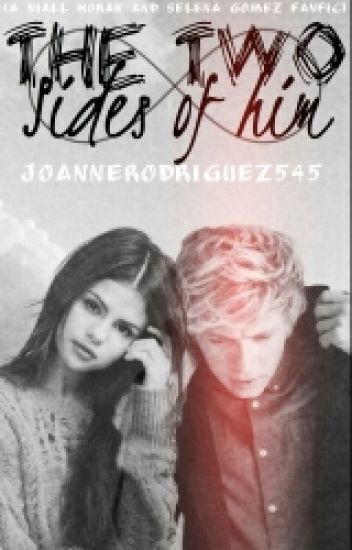 The Two Sides of him (Niall/Selena Fanfic) #Wattys2016
