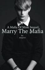Marry The Mafia by shayprick