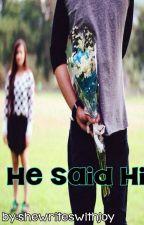 He said Hi by shewriteswithjoy