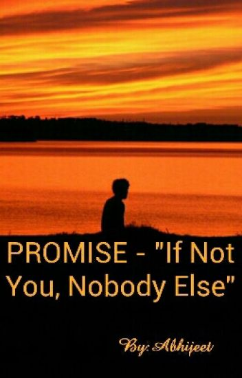 "PROMISE - ""If Not You, Nobody Else"""