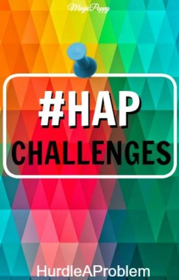 #HAP Challenges |CLOSED|