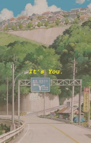 it's you • K.T.H