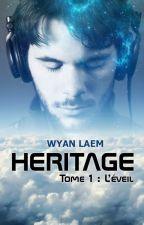 HERITAGE - Tome 1 : L'éveil by WyanLaem