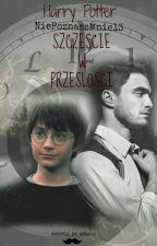 Harry Potter - Szczęście w Przeszłości by NiePoznaszMnie13
