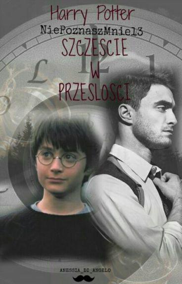 Harry Potter - Szczęście w Przeszłości