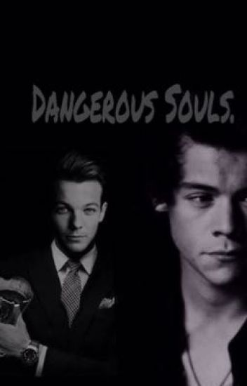 Dangerous Souls. (Larry Stylinson AU)
