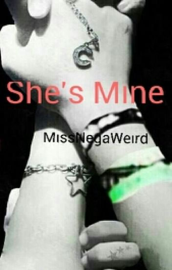 She's Mine (He Owns Me Last Part )