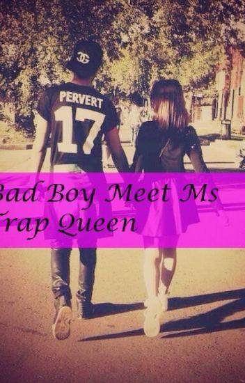 Bad Boy Meet Ms Trap Queen